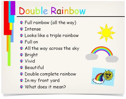 Double Rainbow Slide